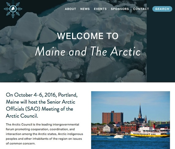 A new website on Maine and the Arctic tells more about events planned for September and October, when the Arctic Council SAO's will meet in Portland, Maine.
