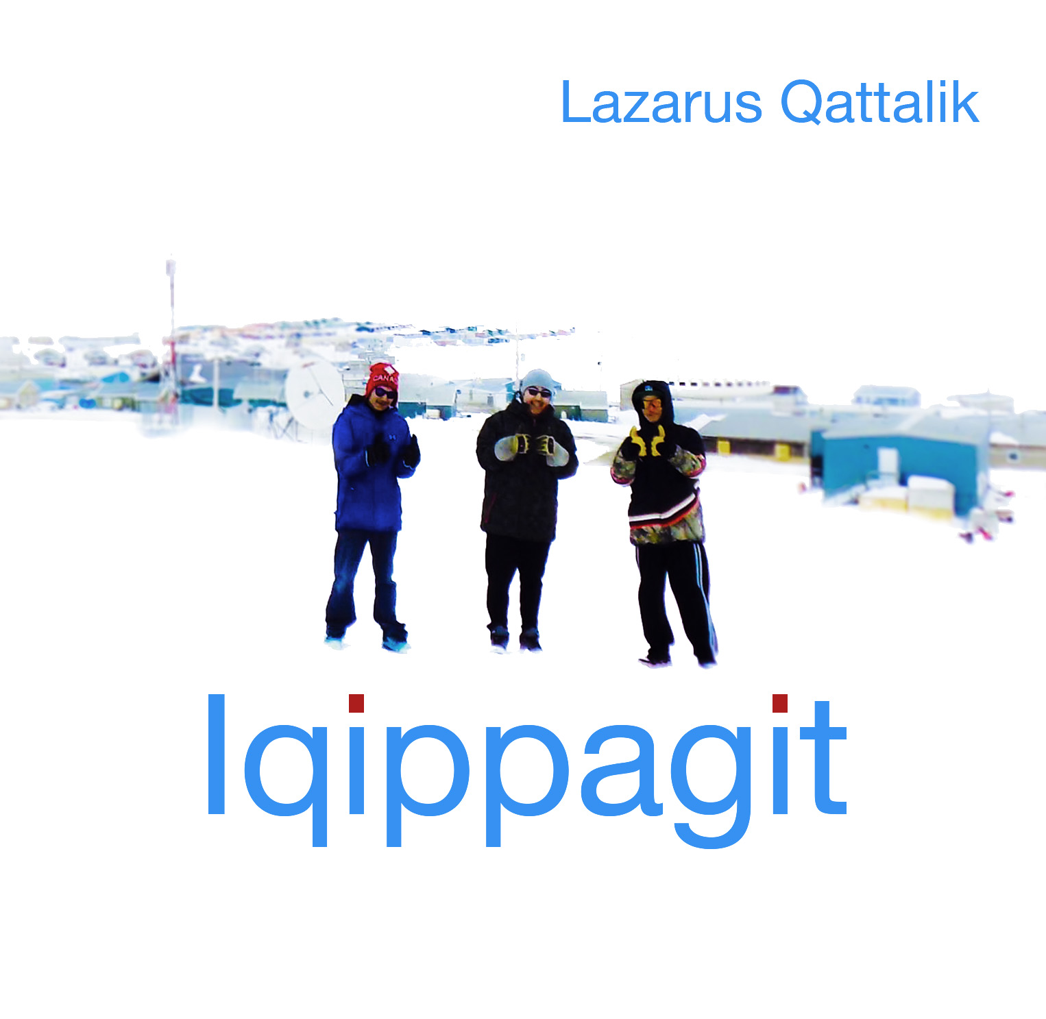 "Cover art for Lazarus ""Mister"" Qattalik's album Iqippagit. The album also features artists Allan Kangok and Billy-Jay Ammaq. (PHOTO COURTESY OF ARTCIRQ)"