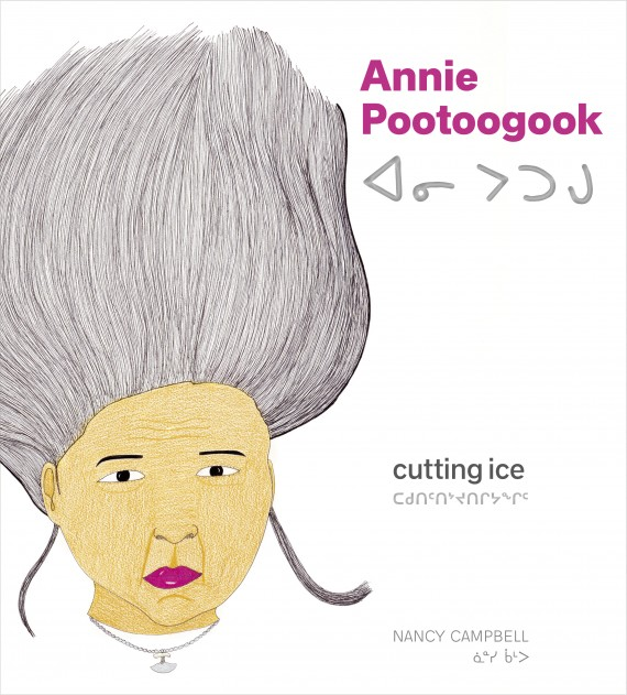 Cutting Ice, published by Goose Lane Editions, pays tribute to Annie Pootoogook's artistic accomplishments. (IMAGE COURTESY OF GOOSE LANE EDITIONS)